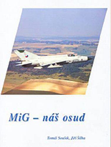 MiG - náš osud